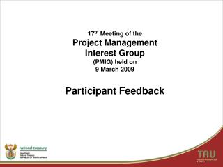 17 th  Meeting of the  Project Management  Interest Group  (PMIG) held on  9 March 2009