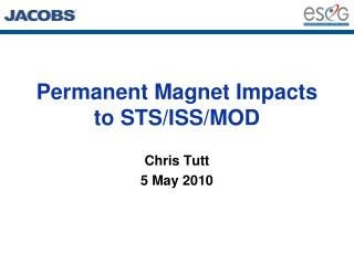 Permanent Magnet Impacts to STS/ISS/MOD