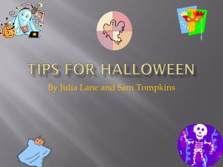 Tips for Halloween