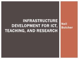Infrastructure Development for ICT, Teaching, and Research