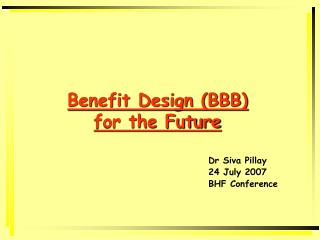 Benefit Design BBB for the Future