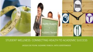 Student  Wellness: Connecting  health to academic success