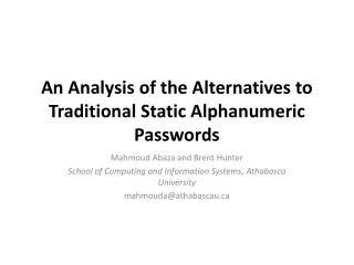 An Analysis of the Alternatives to Traditional Static Alphanumeric Passwords