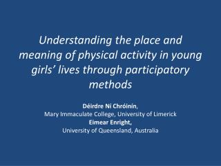 D�irdre N� Chr�in�n ,  Mary Immaculate College, University of Limerick Eimear Enright,