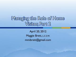 Managing the Role of Home Visitor, Part  2