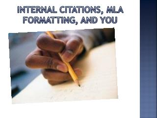Internal Citations, MLA Formatting, and you