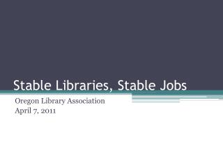 Stable Libraries, Stable Jobs