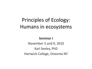 Principles of Ecology: Humans in ecosystems