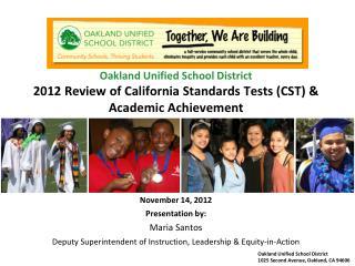 November 14, 2012 Presentation by: Maria Santos