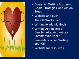 Contents: Writing Academic Goals, Strategies, and Action Steps Website and eCIP The CIP Worksheet