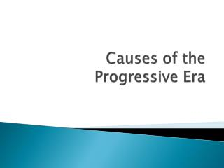 Causes of the Progressive Era