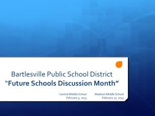 "Bartlesville Public School District  "" Future Schools Discussion Month"""