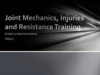 Joint Mechanics, Injuries and Resistance Training