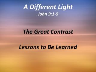 The Great Contrast Lessons to Be Learned