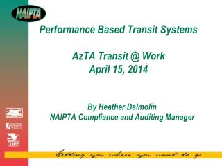 Performance Based Transit Systems AzTA Transit @ Work April 15, 2014