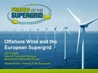 Offshore Wind and the European Supergrid