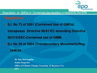 Dr Tom McLoughlin   Senior Inspector Office of Climate Change, Licensing   Resource Use  EPA