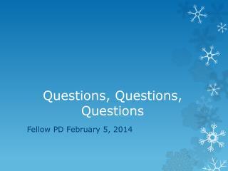 Questions, Questions, Questions