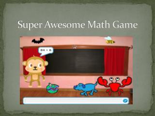 Super  Awesome  Math Game