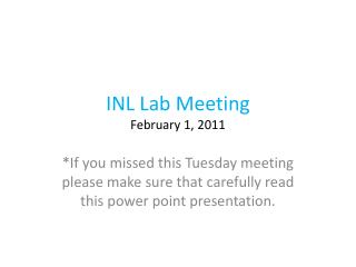 INL Lab Meeting February 1, 2011