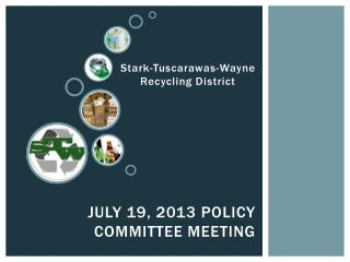 July 19, 2013 Policy Committee meeting