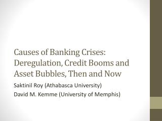 Causes of Banking Crises: Deregulation, Credit Booms and Asset Bubbles, Then and Now