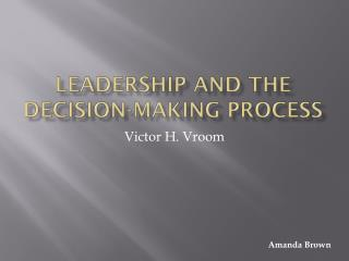 Leadership and the decision-making process