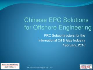 PRC Subcontractors for the  International Oil  Gas Industry February, 2010
