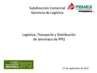 Logística, Transporte y Distribución d e amoniaco de PPQ
