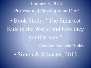 January 3, 2014  Professional Development Day!