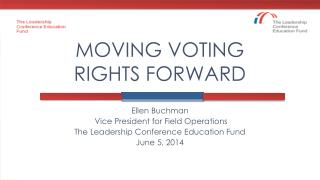 MOVING VOTING RIGHTS FORWARD