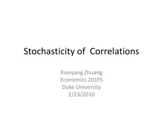Stochasticity  of  Correlations