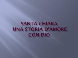 Santa Chiara  una storia d'amore con Dio