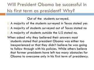Will President Obama be successful in his first term as president? Why?