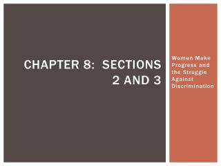 Chapter 8:  Sections 2 and 3