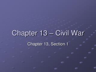 Chapter 13 – Civil War