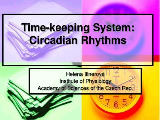 Time-keeping System: Circadian Rhythms