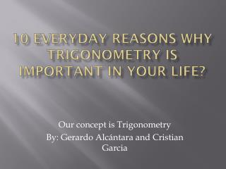 10 Everyday Reasons Why Trigonometry is Important in your Life?