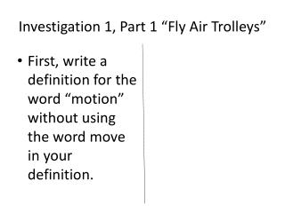 "Investigation 1, Part 1 ""Fly Air Trolleys"""