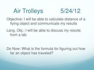 Air Trolleys  5/24 / 12