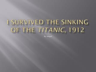 I Survived the Sinking of the  Titanic , 1912