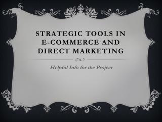 Strategic Tools in e-commerce and Direct marketing