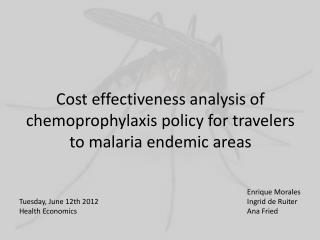 Cost effectiveness analysis of chemoprophylaxis policy for travelers to malaria endemic areas