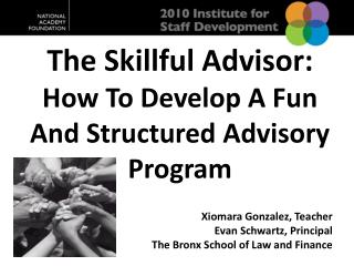 The Skillful Advisor:  How To Develop A Fun And Structured Advisory Program