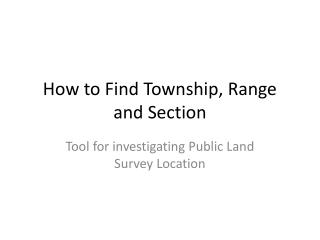 How to Find Township, Range and Section