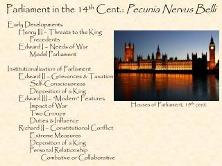 Parliament in the 14 th  Cent.:  Pecunia Nervus  Belli
