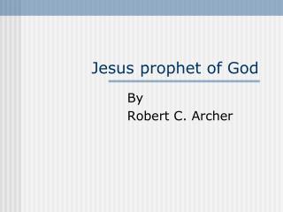 Jesus prophet of God