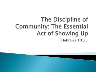 The Discipline of Community: The Essential Act of Showing Up