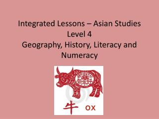 Integrated Lessons – Asian Studies   Level 4 Geography, History, Literacy and Numeracy