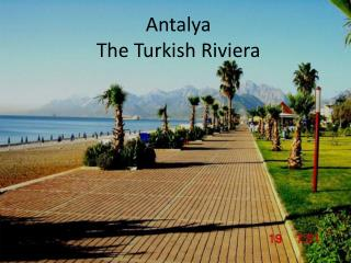 Antalya The Turkish  Riviera